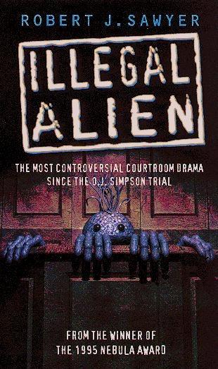 Book Review:  Illegal Alien, R.J.Sawyer